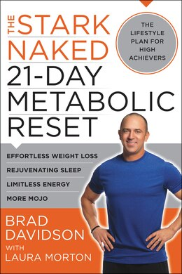 Book The Stark Naked 21-Day Metabolic Reset: Effortless Weight Loss, Rejuvenating Sleep, Limitless… by Brad Davidson