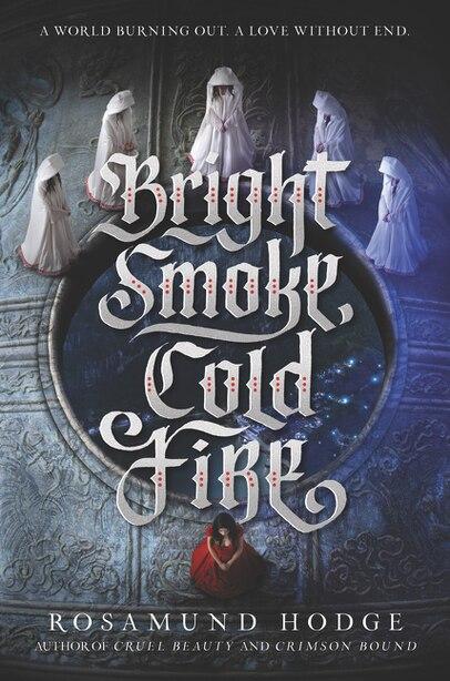 Bright Smoke, Cold Fire de Rosamund Hodge