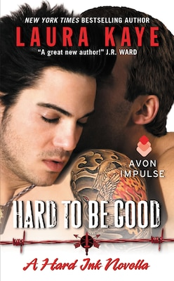 Book Hard To Be Good: A Hard Ink Novella by Laura Kaye