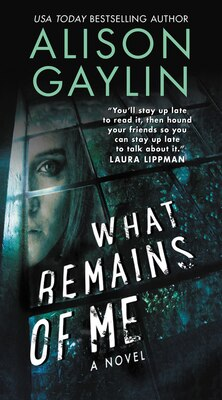 Book What Remains of Me: A Novel by Alison Gaylin
