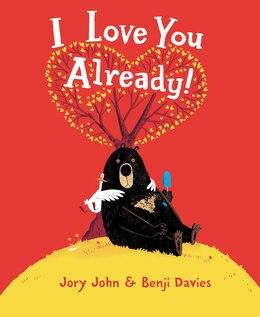 Book I Love You Already! by Jory John