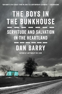 Book The Boys In The Bunkhouse: Servitude And Salvation In The Heartland by Dan Barry