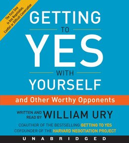 Book Getting To Yes With Yourself Cd: (And Other Worthy Opponents) by William Ury