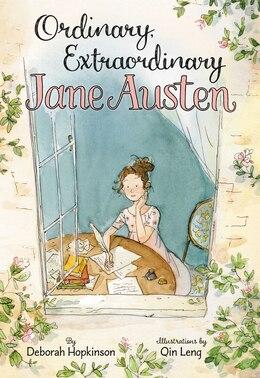 Book Ordinary, Extraordinary Jane Austen by Deborah Hopkinson