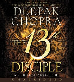 Book The 13th Disciple Cd: A Spiritual Adventure by Deepak Chopra