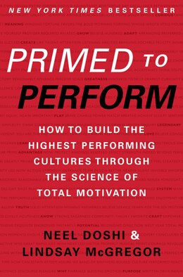 Book Primed To Perform: How to Build the Highest Performing Cultures Through the Science of Total… by Neel Doshi