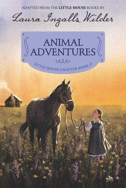 Book Animal Adventures: Reillustrated Edition by Laura Ingalls Wilder