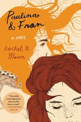 Book Paulina & Fran: A Novel by Rachel B. Glaser