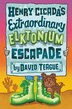 Henry Cicada's Extraordinary Elktonium Escapade by David Teague