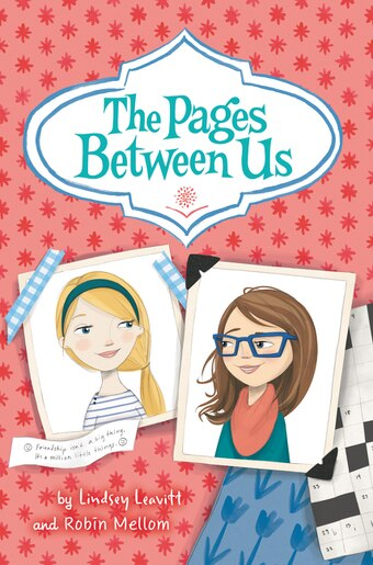 The Pages Between Us by Lindsey Leavitt