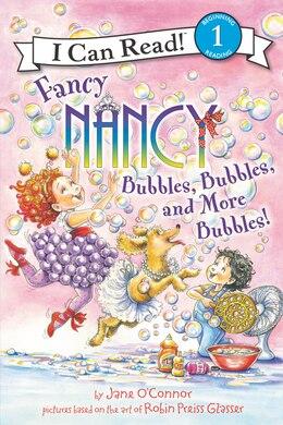 Book Fancy Nancy: Bubbles, Bubbles, And More Bubbles! by Jane O'Connor