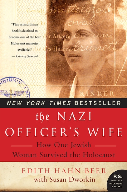 The Nazi Officer's Wife: How One Jewish Woman Survived The Holocaust by Edith Hahn Beer
