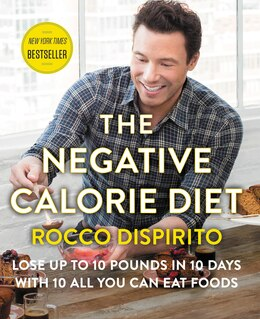Book The Negative Calorie Diet: Lose Up to 10 Pounds in 10 Days with 10 All You Can Eat Foods by Rocco Dispirito