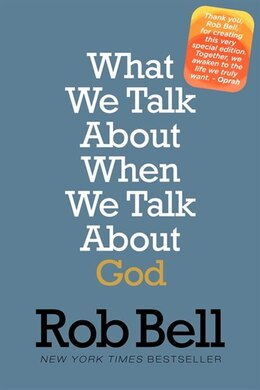 Book What We Talk About When We Talk About God: A Special Edition by Rob Bell