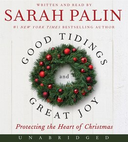 Book Good Tidings And Great Joy Low Price Cd: Protecting The Heart Of Christmas by Sarah Palin