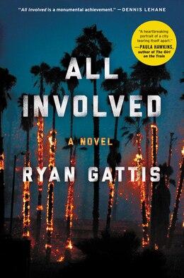 Book All Involved: A Novel by Ryan Gattis