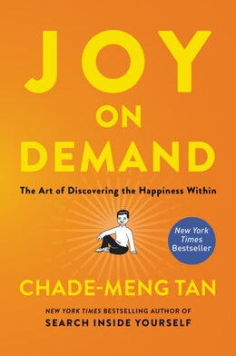 Book Joy On Demand: The Art Of Discovering The Happiness Within by Chade-meng Tan
