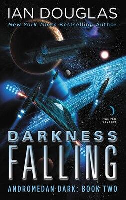 Book Darkness Falling: Andromedan Dark: Book Two by Ian Douglas