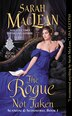 The Rogue Not Taken: Scandal & Scoundrel, Book I by Sarah Maclean