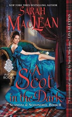 Book A Scot in the Dark: Scandal & Scoundrel, Book II by Sarah Maclean