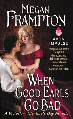 Book When Good Earls Go Bad: A Victorian Valentine's Day Novella by Megan Frampton