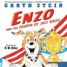 Book Enzo And The Fourth Of July Races by Garth Stein