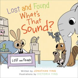 Book Lost And Found, What's That Sound? by Jonathan Ying
