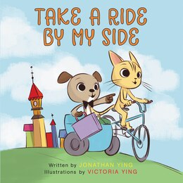 Book Take A Ride By My Side by Jonathan Ying