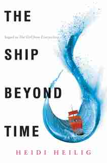 The Ship Beyond Time de Heidi Heilig