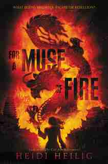 For A Muse Of Fire de Heidi Heilig