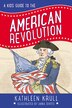 A Kids' Guide To The American Revolution by Kathleen Krull