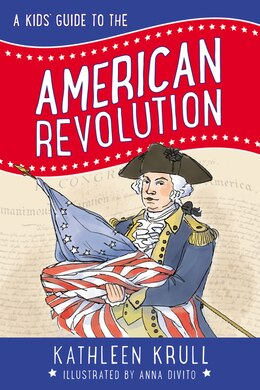 Book A Kids' Guide To The American Revolution by Kathleen Krull