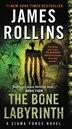 The Bone Labyrinth: A Sigma Force Novel by James Rollins