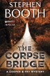 The Corpse Bridge: A Cooper & Fry Mystery by Stephen Booth