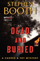 Dead And Buried: A Cooper & Fry Mystery