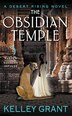 The Obsidian Temple: A Desert Rising Novel by Kelley Grant