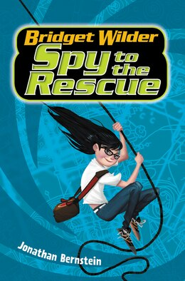 Book Bridget Wilder #2: Spy to the Rescue by Jonathan Bernstein