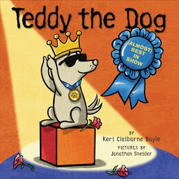 Book Teddy The Dog: (almost) Best In Show by Keri Claiborne Boyle