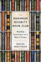 The Maximum Security Book Club: Reading Literature in a Men's Prison