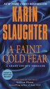 A Faint Cold Fear: A Grant County Thriller by Karin Slaughter