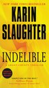 Indelible: A Grant County Thriller by Karin Slaughter