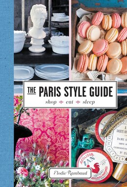 Book The Paris Style Guide: Shop, Eat, Sleep by Elodie Rambaud