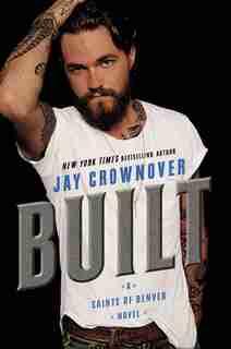 Built: A Saints of Denver Novel by Jay Crownover