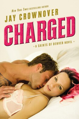 Book Charged: A Saints of Denver Novel by Jay Crownover