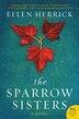 The Sparrow Sisters: A Novel
