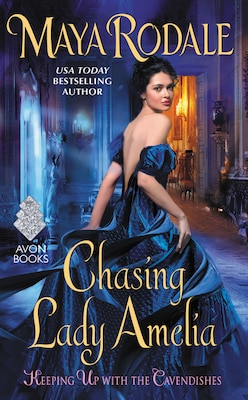 Book Chasing Lady Amelia: Keeping Up with the Cavendishes by Maya Rodale