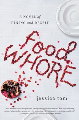 Book Food Whore: A Novel of Dining and Deceit by Jessica Tom