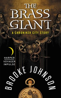 Book The Brass Giant: A Chroniker City Story by Brooke Johnson