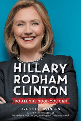 Book Hillary Rodham Clinton: Do All the Good You Can by Cynthia Levinson