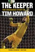 The Keeper: The Unguarded Story Of Tim Howard Young Readers' Edition: The Unguarded Story Of Tim…